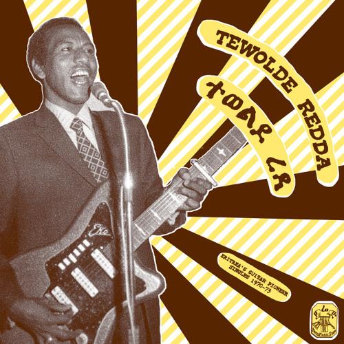 TEWOLDE REDDA-ERITREA'S GUITAR PIONEER 1970-73 -1