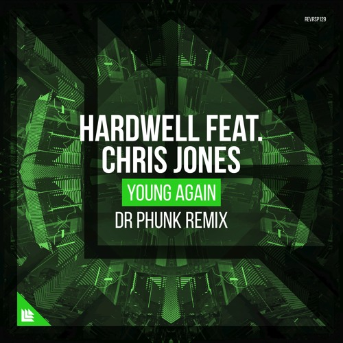 Hardwell, Chris Jones - Young Again (Dr. Phunk Remix)
