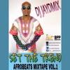 DJ JAYDMIX - SET THE TREND AFROBEATZ MIXTAPE VOL. 1 | 2017