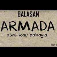 Balasan Lagu ASAL KAU BAHAGIA (ARMADA) - MAMAKMARTA.COM