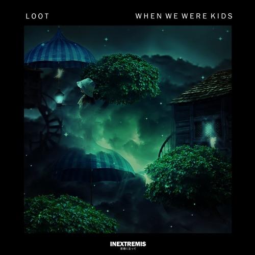 LOOT - When We Were Kids