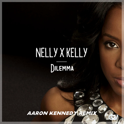 Nelly & Kelly - Dilemma (Aaron Kennedy Remix)