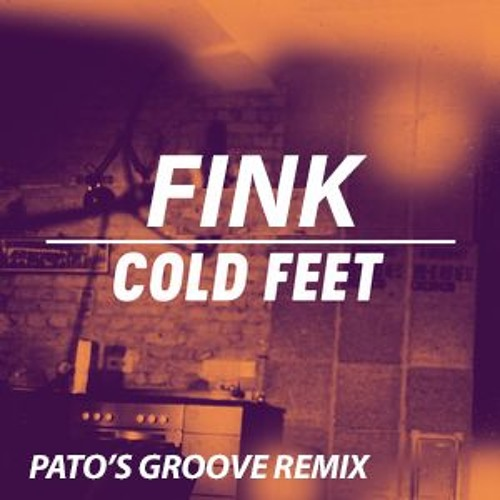 FINK - COLDFEET  - PATO's GROOVE