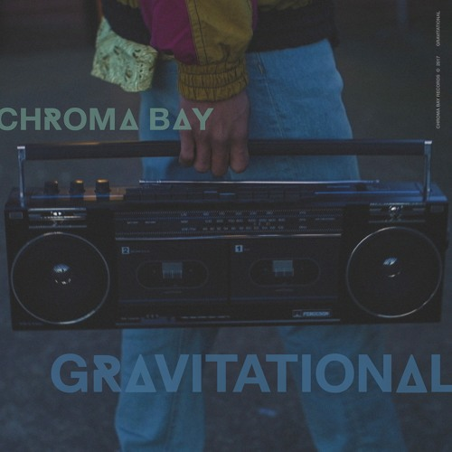 Chroma Bay - Gravitational