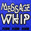 Message Whip *DOWNLOAD*