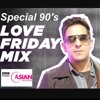 DJ VIX - 90's Special BBC Love Friday Mix