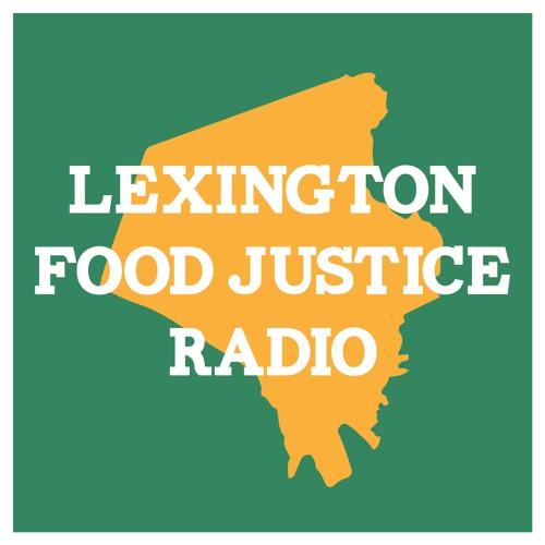 Lexington Food Justice Radio