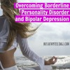 My Before And After Overcoming Borderline Personality Disorder And Bipolar Depression