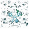 The Hatters — I'm Not Easy Buddy