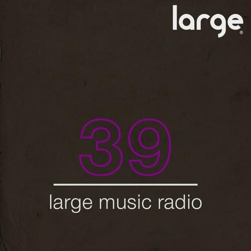 Large Music Radio 39 mixed by Studioheist