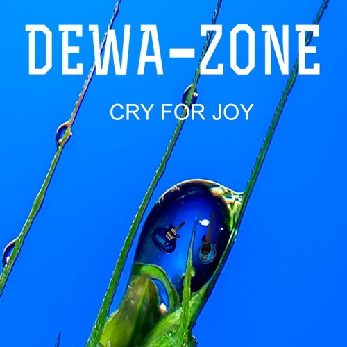 """Cry for Joy"" DEWA-ZONE 2017"