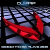 Good To Be Alive 2011 (System22 Mix)