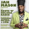 Jah Mason Interview ::: Roots'n'Kulcha Radio ::: April 13th, 2017