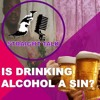 01 - STRAIGHT TALK-  Is Drinking Alcohol A Sin?