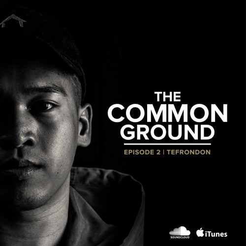 Common Ground Podcast EP 002 - Tefrondon Interview