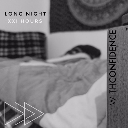 long night with confidence cover by xxi hours free listening on