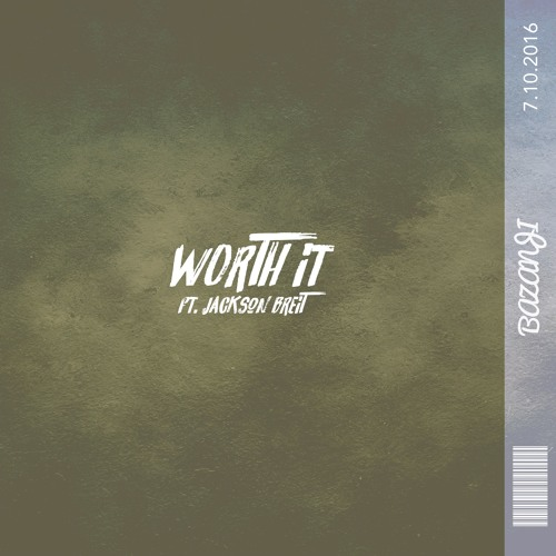 Worth It (ft  Jackson Breit) by Bazanji | Free Listening on
