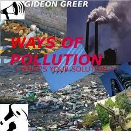 WAYS OF POLLUTION (what's your solution?)