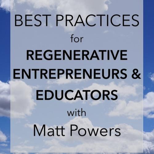 Episode 52 Best Practices For Regenerative Entrepreneurs And Educators