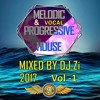 HOUSE 2017 MIXED BY DJ ZI  VOCAL &  Melodic Progressive House