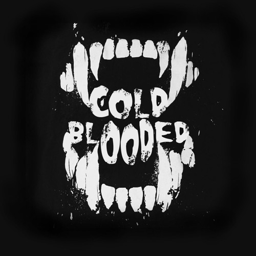 COLD BLOODED - Available Now! (Check BuyLink below)