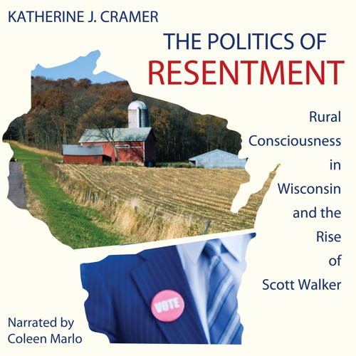 Audio book: The Politics of Resentment, by Katherine J Cramer, narrated by Coleen Marlo