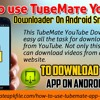 How To Use TubeMate YouTube Downloader On Android Smart Phones?.mp3