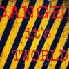Danger it's TWORLD