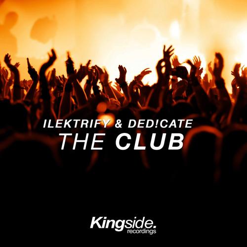 Ilektrify & Ded!cate - The Club