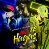 No Te Hagas Remix - Bad Bunny Ft. Jory & J Block