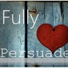 Download Fully Persuaded pt. 2 - Fully Persuaded InThe Goodness of God - 10/12/14 Mp3