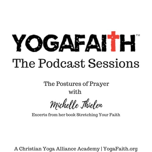 Postures Of Prayer with Michelle Thielen of YogaFaith