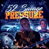 52 Savage - Pressure Ft.. King Kuma