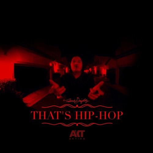 TalentDisplay - That's Hip Hop (Prod. By AKT Aktion)