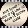 Loving You Is Killing Me (Aloe Blacc - Mano Le Tough Remix)