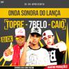Mc Caio, Mc 7 Belo e Mc Topre - Onda Sonora do Lança (DJ CK)