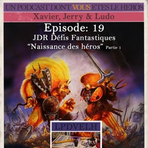 PDVELH 19: JDR Défis Fantastique partie 1
