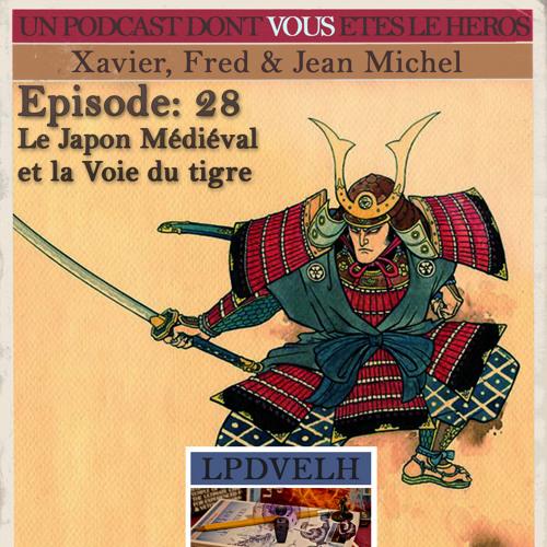 PDVELH 28: Le Japon Médiéval et la Voie du tigre