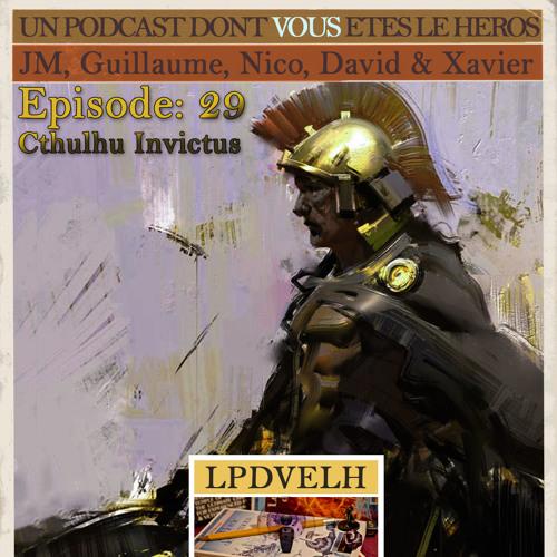 PDVELH 29: Crossover Club JDR Call of Cthulhu Invictus