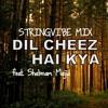 Dil Cheez Hai Kya (Dark Dub Mix)