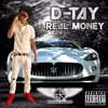 Real Money By D-Tay (Produced By KayGW)
