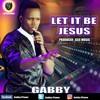Gabby PFame..Let it be Jesus (prod. I.M Recordz).mp3