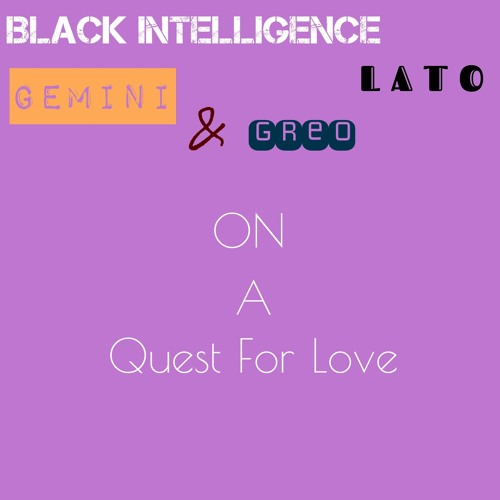 A Quest for Love Ft Lato, Gemini and Greo