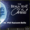 The Bema Seat of Christ >> Dr. Phil