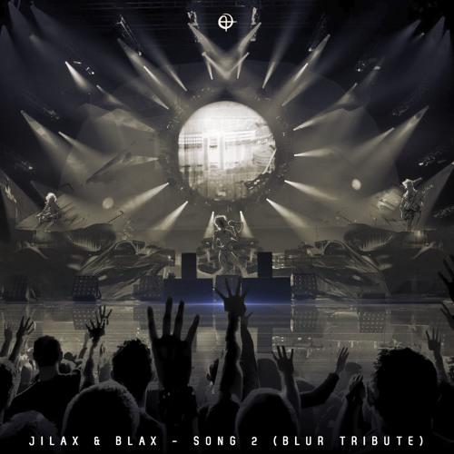 Jilax & Blax - Song 2 (Blur Tribute) [Free Download]