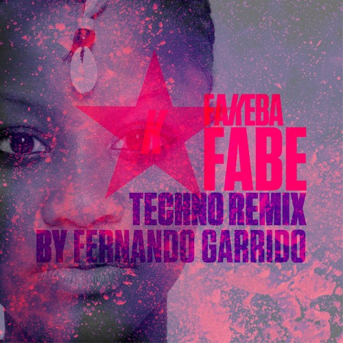B3 Fabe - Techno Remix By Fernando Garrido