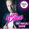 LARS LAROC Pres. THE ROC[K] SHOW #005