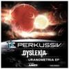 [PERK-DNB022] Dyslexia - Uranometria EP [VJ Medley Promotional Video] (click on YouTube Link)