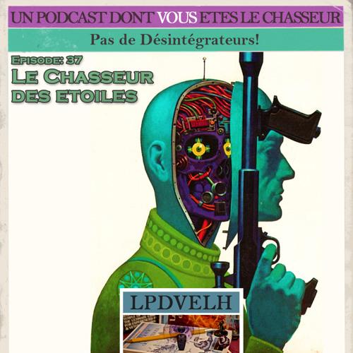 PDVELH 37: Le Chasseur des Etoiles