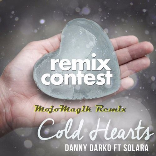 COLD HEARTS REMIX CONTEST - SUBMISSIONS- Add your mix here - deadline 5th June